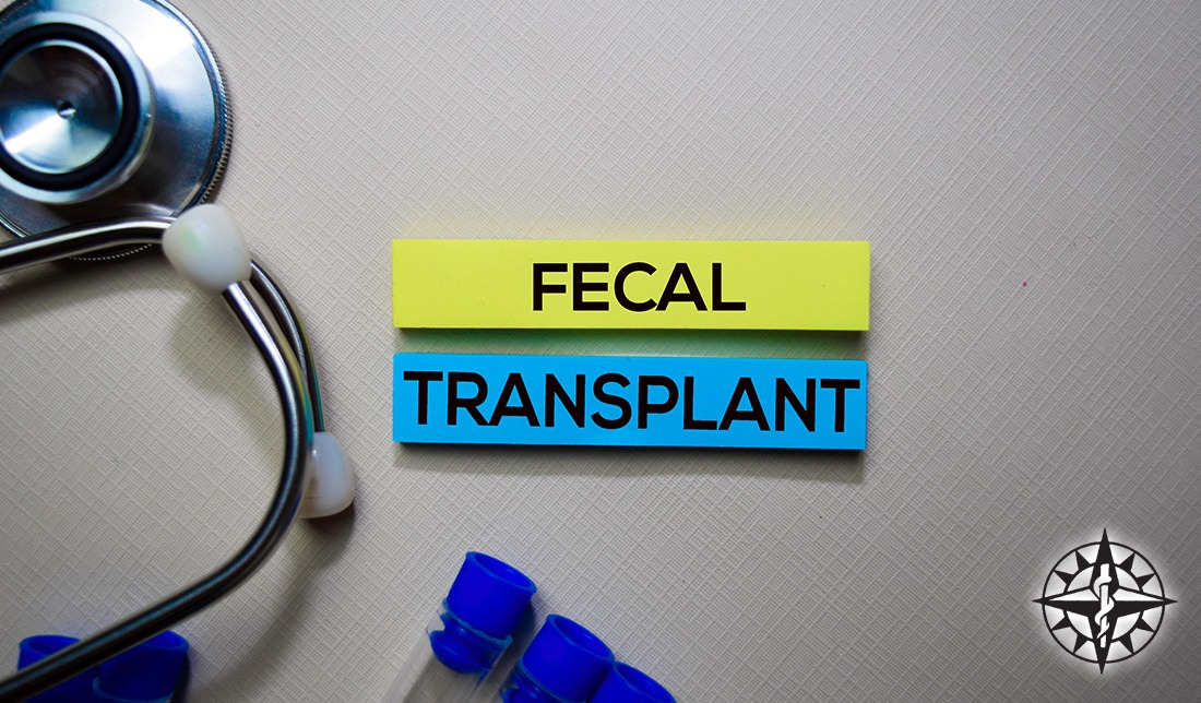 Fecal Transplants … Yes, you read that correctly